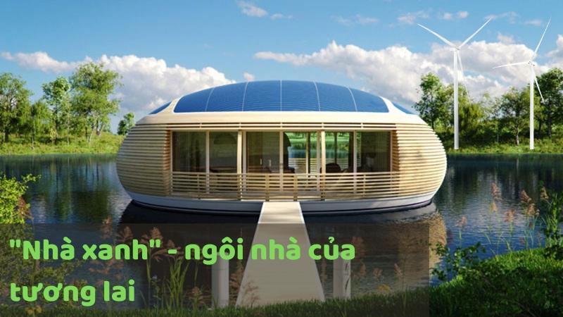 """[Infographic] """"Nhà xanh"""" - ngôi nhà của tương lai"""
