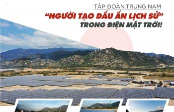 """Tập đoàn Trung Nam - """"Người tạo dấu ấn lịch sử"""" trong điện mặt trời!"""
