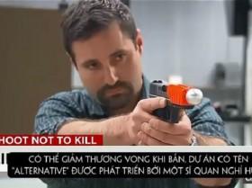 [VIDEO] Kỳ lạ loại súng bắn người... không chết