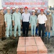 Tổng công ty Khoáng sản - TKV chào đón lô đồng Cathode đầu tiên