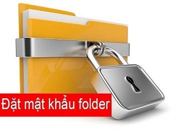 Cách cài đặt mật khẩu cho folder đơn giản nhất