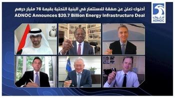 ADNOC ký thỏa thuận đầu tư cơ sở hạ tầng năng lượng lớn nhất trong năm