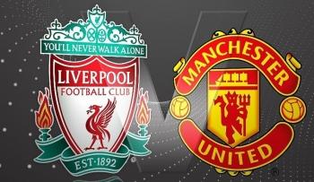 Xem trực tiếp bóng đá Man Utd vs Liverpool ở đâu?
