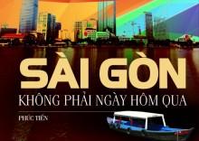 'Sài Gòn không phải ngày hôm qua'
