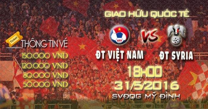 Link xem trực tiếp ĐT Việt Nam vs ĐT Syria(Giao hữu) 18H hôm nay