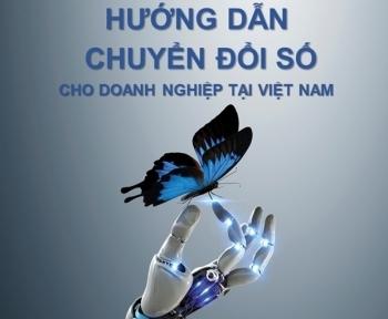 """Công bố cẩm nang """"Hướng dẫn chuyển đổi số cho doanh nghiệp tại Việt Nam"""""""