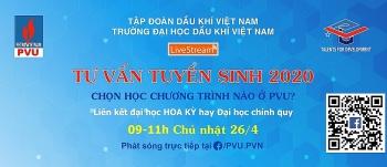 Đại học Dầu khí Việt Nam tổ chức Livestream tư vấn tuyển sinh năm 2020