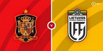 Xem trực tiếp Tây Ban Nha vs Lithuania (Giao hữu) ở đâu?