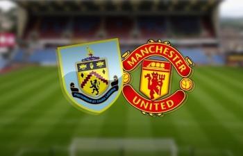 Kênh xem trực tiếp Burnley vs Man Utd, vòng 18 Ngoại hạng Anh 2020-2021