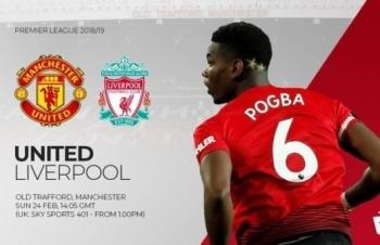 Kênh xem trực tiếp Man Utd vs Liverpool (Ngoại hạng Anh), 21h05 ngày 24/2