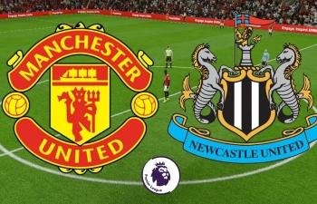 Xem trực tiếp Man Utd vs Newcastle ở đâu?