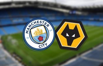 Xem trực tiếp Man City vs Wolves ở đâu?