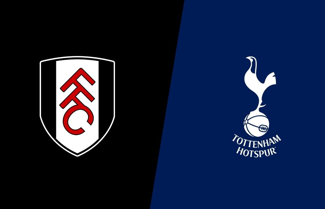 Xem trực tiếp Fulham vs Tottenham ở đâu?