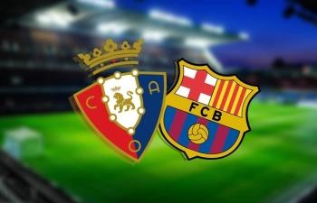 Xem trực tiếp Osasuna vs Barca ở đâu?