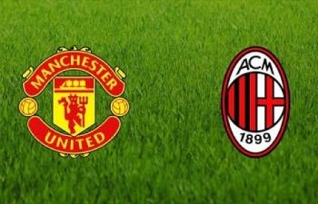 Xem trực tiếp Man Utd vs AC Milan ở đâu?