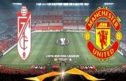 Xem trực tiếp Granada vs Man Utd ở đâu?