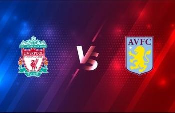 Xem trực tiếp Liverpool vs Aston Villa ở đâu?