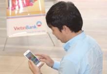 """VietinBank eFAST Mobile App - """"Người trợ lý"""" đắc lực cho giao dịch"""