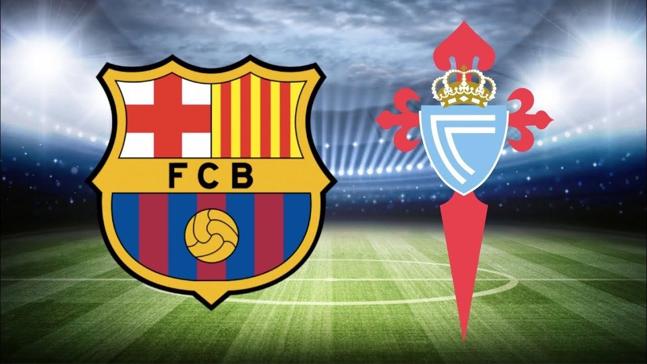 Xem trực tiếp Barcelona vs Celta Vigo ở đâu?