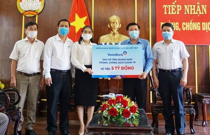 VietinBank ủng hộ 5 tỷ đồng cho tỉnh Quảng Nam phòng, chống dịch COVID-19