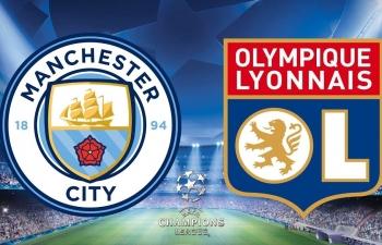 Xem trực tiếp Man City vs Lyon ở đâu?