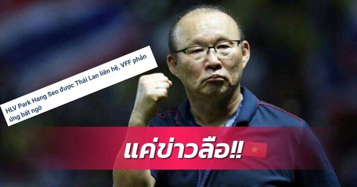Thực hư tin đồn HLV Park Hang Seo dẫn dắt đội tuyển Thái Lan