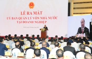 Thủ tướng: Uỷ ban Quản lý vốn nhà nước phải là Uỷ ban chuyên nghiệp, hiện đại
