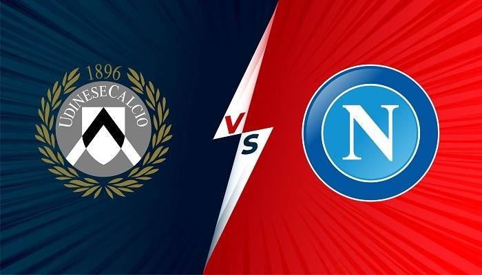 Link xem trực tiếp Udinese vs Napoli (Serie A), 1h45 ngày 21/9