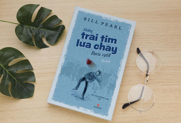 """Tiểu thuyết """"Những trái tim lửa cháy - Paris 1968"""": Góc nhìn chân thật về năm lịch sử đầy biến động"""
