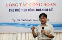CĐDK tập huấn cho các Chủ tịch CĐCS khu vực phía Nam